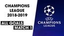 All Goals Champions League 2018/2019 - Match 1 HD