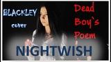 NIGHTWISH - Dead boy`s poem (BLACKLEY cover)