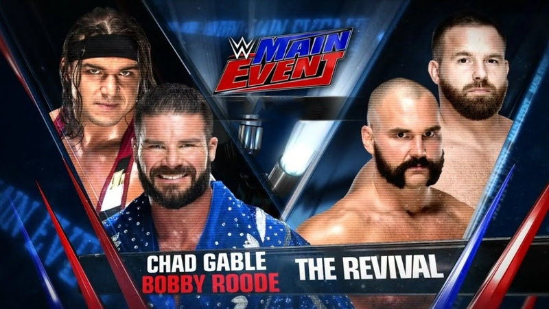 WWE Main Event Bobby Roode Chad Gable vs The Revival With Extra Bright Colour