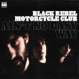 Black Rebel Motorcycle Club альбом Ain't No Easy Way