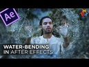 WATER BENDING in After Effects