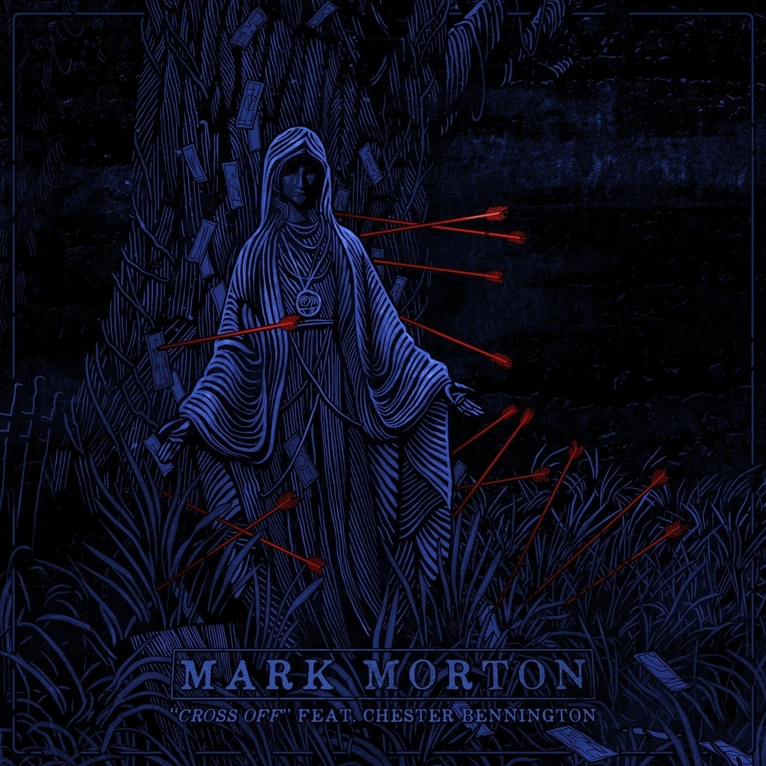 Mark Morton feat. Chester Bennington - Cross Off (Single)