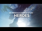 Da Tweekaz &amp Darren Styles - Heroes (Official Video Clip)