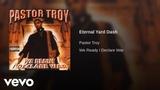 Pastor Troy - Eternal Yard Dash