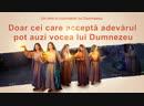 """Muzică creștină """"Doar cei care acceptă adevărul pot auzi vocea lui Dumnezeu"""""""