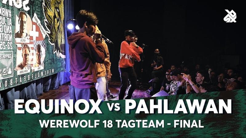 EQUINOX vs PAHLAWAN | Werewolf Tag Team Beatbox Championship 2018 | Final