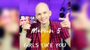 Maroon 5 - Girls like you Cover by FLLW