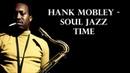 Hank Mobley - Soul Jazz Time