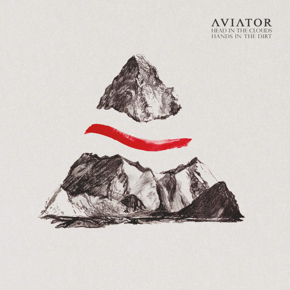 Aviator - Head In The Clouds, Hands In The Dirt (2014)