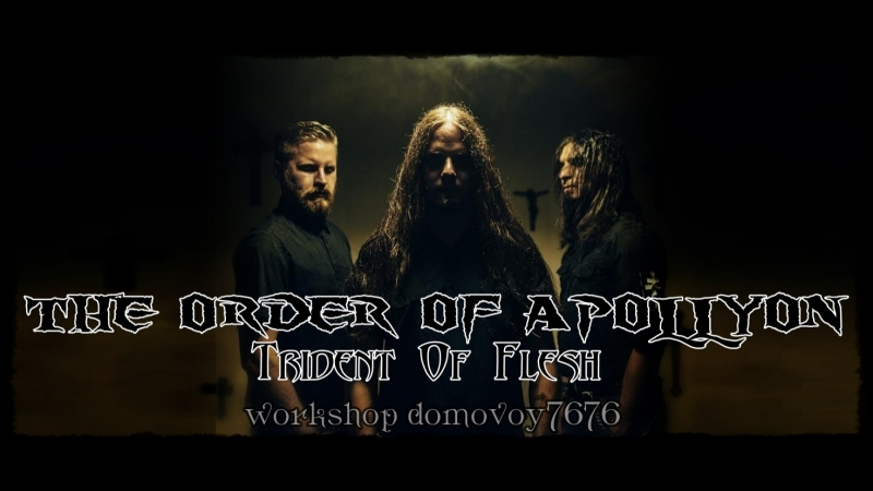 THE ORDER OF APOLLYON - Trident Of Flesh (Official Video 2018)