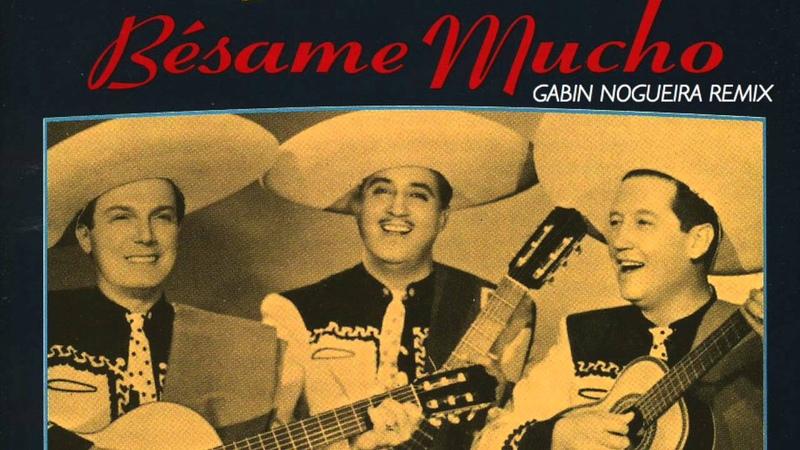 Trio Los Panchos - Besame Mucho (Gabin Nogueira Remix)