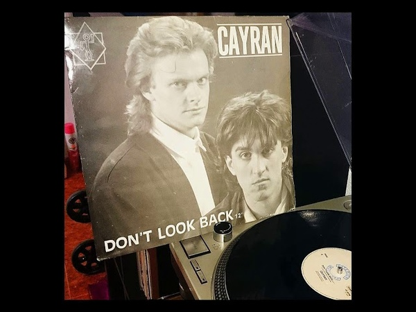 Cayran - Don't Look Back (Bussines Mix) 1987