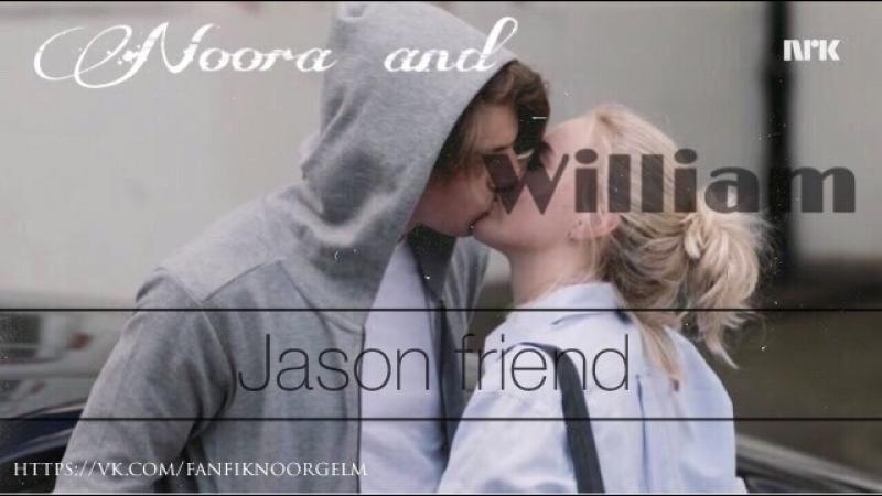 Noora, William and Jason | fanfiknoorgelm