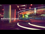Midnight Stories Deep House Set 2016 Mixed By Johnny M