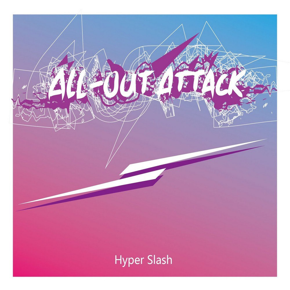 Hyper Slash - All-Out Attack [EP] (2017)