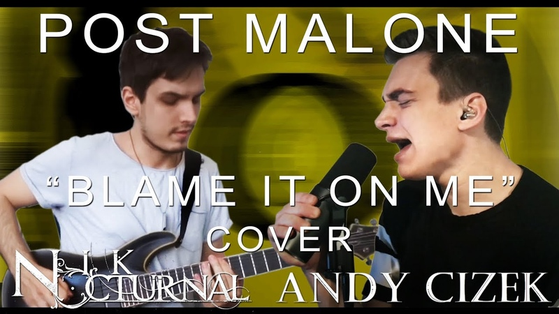 Post Malone Blame It On Me METAL COVER (Andy Cizek Nik Nocturnal)