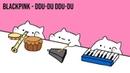 Bongo Cat BLACKPINK DDU DU DDU DU K POP