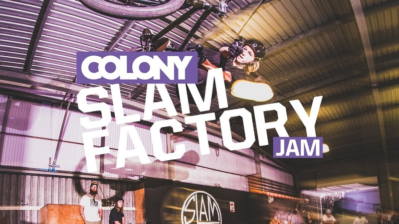 Slam Factory Jam - Colony BMX insidebmx