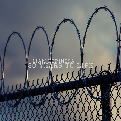 Liam Espinosa альбом 30 Years to Life