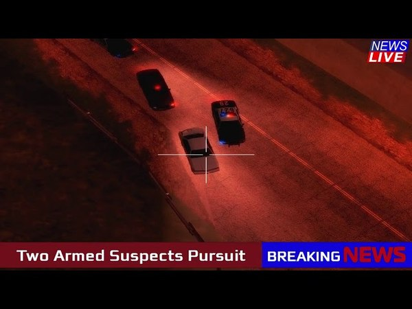 Thursday Night LSPD Pursuit, Two Armed Suspects