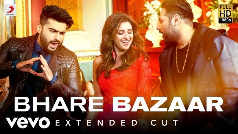 Bhare Bazaar - Full Song | Arjun Parineeti | Badshah | Rishi Rich | Payal Vishal