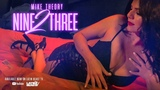 Mike Theory - Nine 2 Three (Official Music Video)