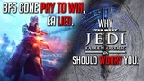 EA Lied, Made Battlefield V Pay To Win! Why Star Wars Jedi Fallen Order should worry you
