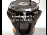 Scratchophone V2 : How It's made ?