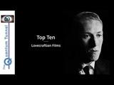 Top Ten Lovecraftian Films