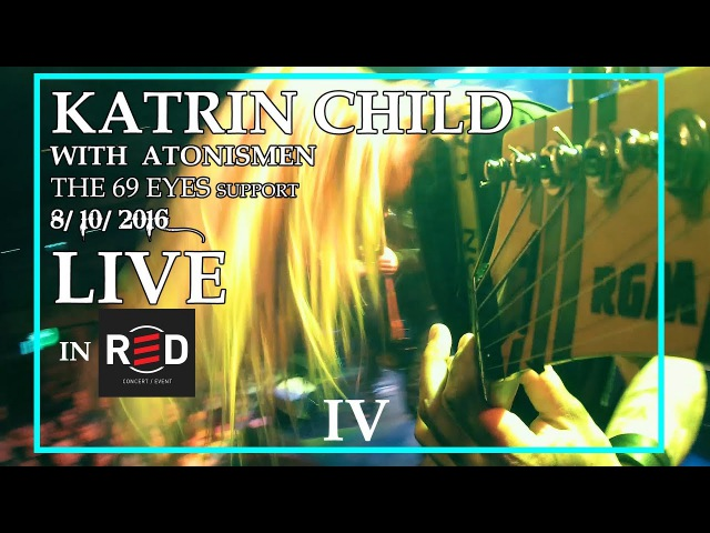 KATRIN CHILD - LIVE IN RED CLUB IV (with ATONISMEN, THE 69 EYES support)