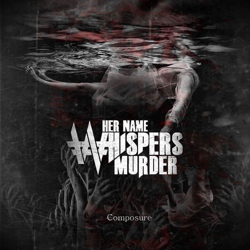 Her Name Whispers Murder - Composure (EP) (2015)