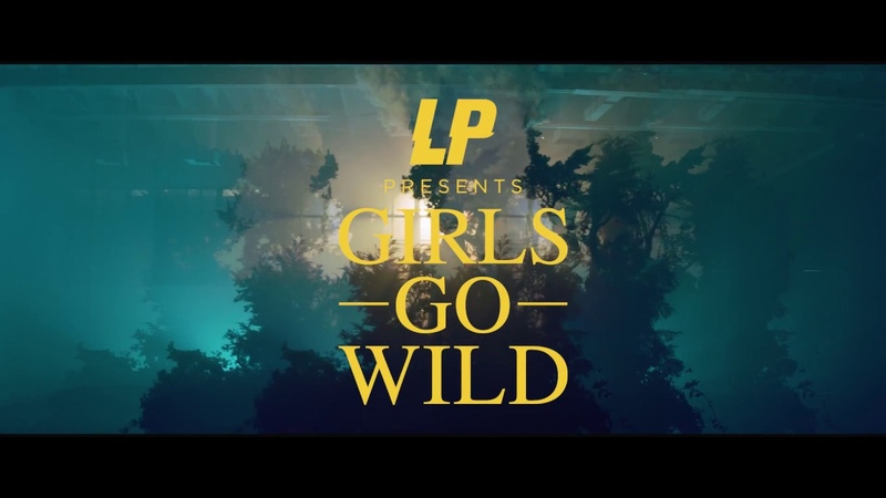 LP - Girls Go Wild (Official Video)