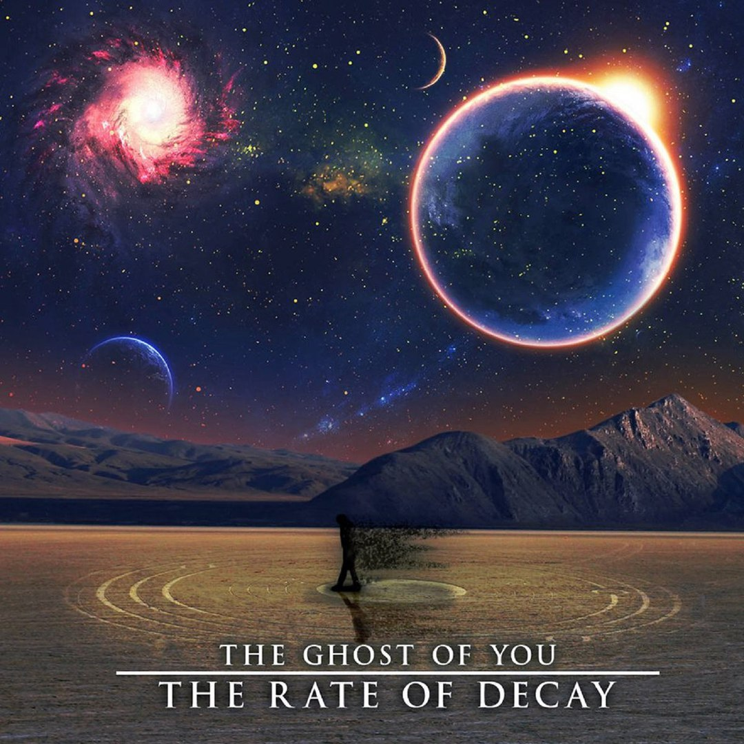 The Ghost Of You - The Rate Of Decay [EP] (2016)