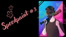 Speedpaint 3 - ˙·٠•● uⷨlͬtⷬrⷴaⷪvⷴiͣoͭlͮeͯⁿtͫ ●•٠·˙