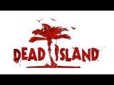 прохождение Dead Island 1 часть ( зомби апокалипсис начался)