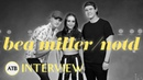 Set Secrets From NOTD BEA MILLER'S 'I WANNA KNOW' Music Video