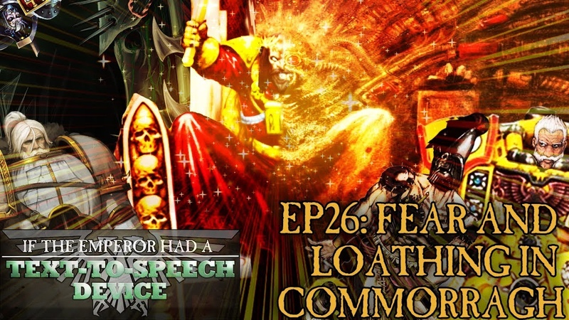 If the Emperor had a Text-to-Speech Device - Episode 26 Part 2: Fear and Loathing in Commorragh