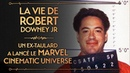 PVR 47 ROBERT DOWNEY JR L'EX TAULARD QUI A LANCÉ LE MARVEL CINEMATIC UNIVERSE