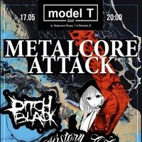 17.05 METALCORE ATTACK @ Model T