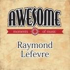 Raymond Lefevre альбом Awesome Moments of Music.