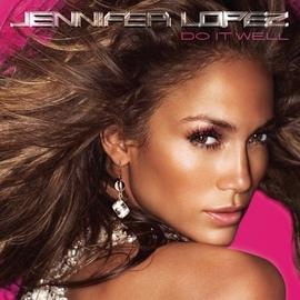 Jennifer Lopez альбом Do It Well