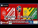 Denmark vs Australia | FIFA World Cup 2018 Group C | Match 21 Predictions FIFA 18