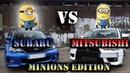 Mitsubishi vs Subaru Minions edition! Ver 2.0