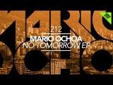 Mario Ochoa - No Tomorrow (Original Mix) Great Stuff