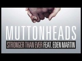Muttonheads - Stronger Than Ever (Feat. Eden Martin) Official Artwork Video