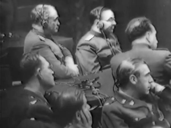 Суд народов. 1946 г. Кинодокументы о суде над главными фашистскими военными преступниками.
