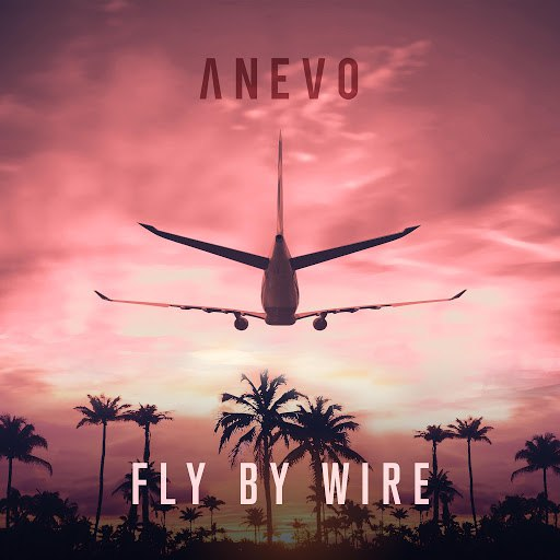 Anevo альбом Fly by Wire