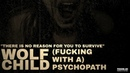 Wolfchild - (Fucking With A) Psychopath