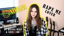 🤘 NIRVANA - RAPE ME Metal cover by Helena Wild ft. SoundBro
