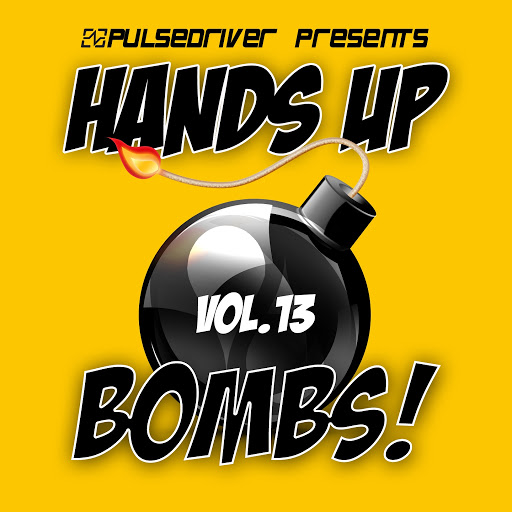 Pulsedriver альбом Hands up Bombs!, Vol. 13 (Pulsedriver Presents)